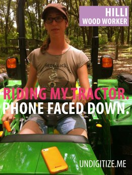 Riding My Tractor. Phone Faced Down.