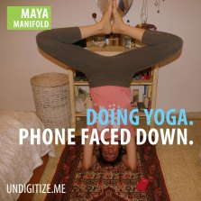 Doing Yoga. Phone Face Down.