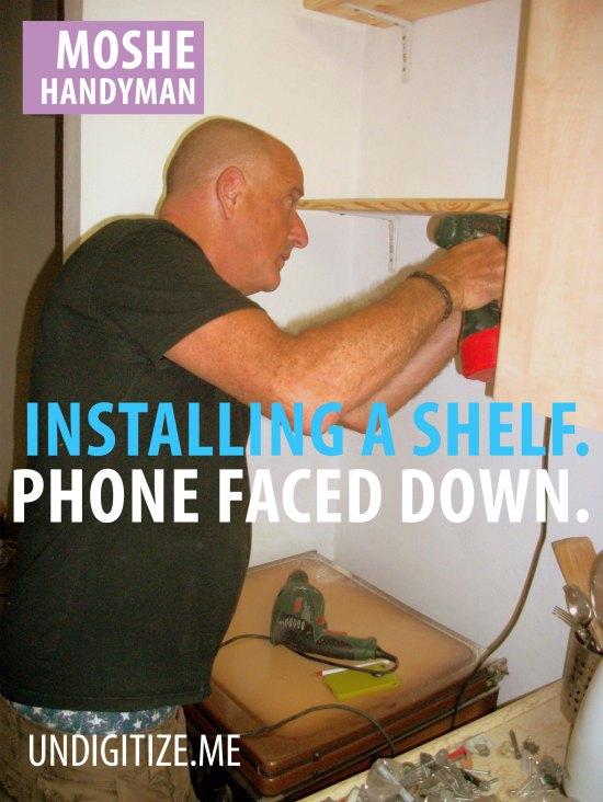 Installing A Shelf. Phone Faced Down.